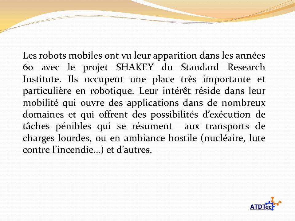 Les robots mobiles ont vu leur apparition dans les années 60 avec le projet SHAKEY du Standard Research Institute.