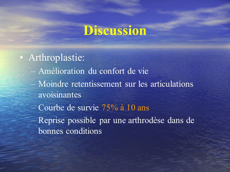 Discussion Arthroplastie: Amélioration du confort de vie