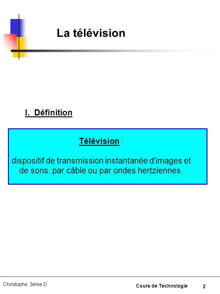 La télévision I. Définition Télévision :