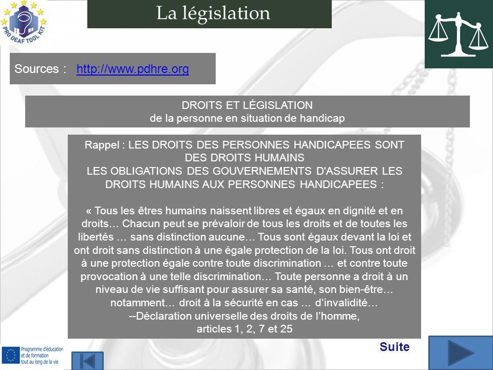 La législation Sources : http://www.pdhre.org Suite