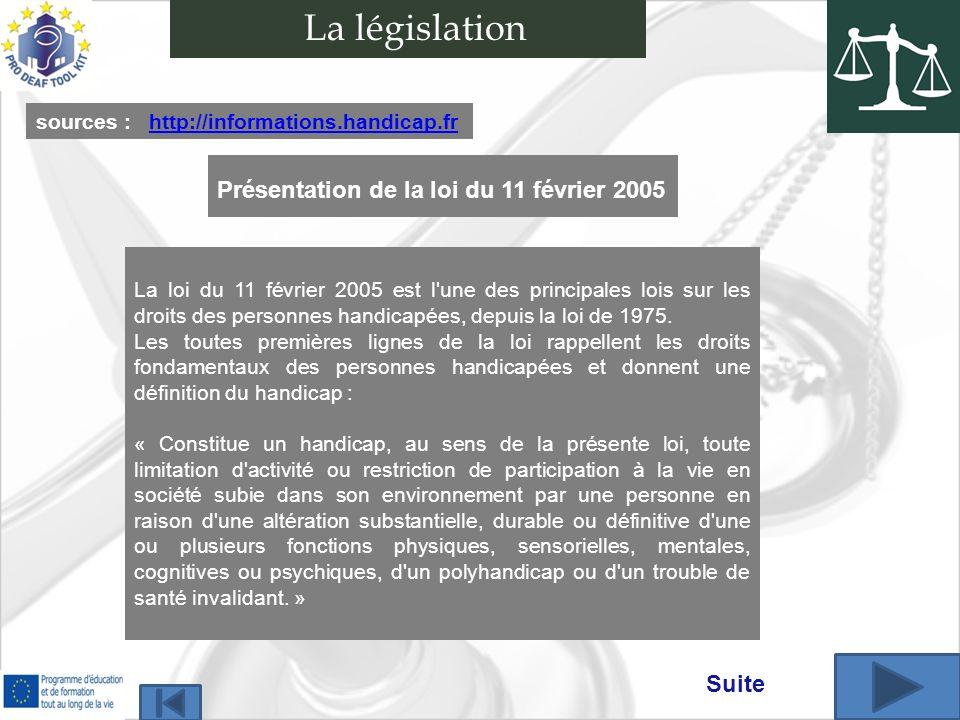 La législation Présentation de la loi du 11 février 2005 Suite