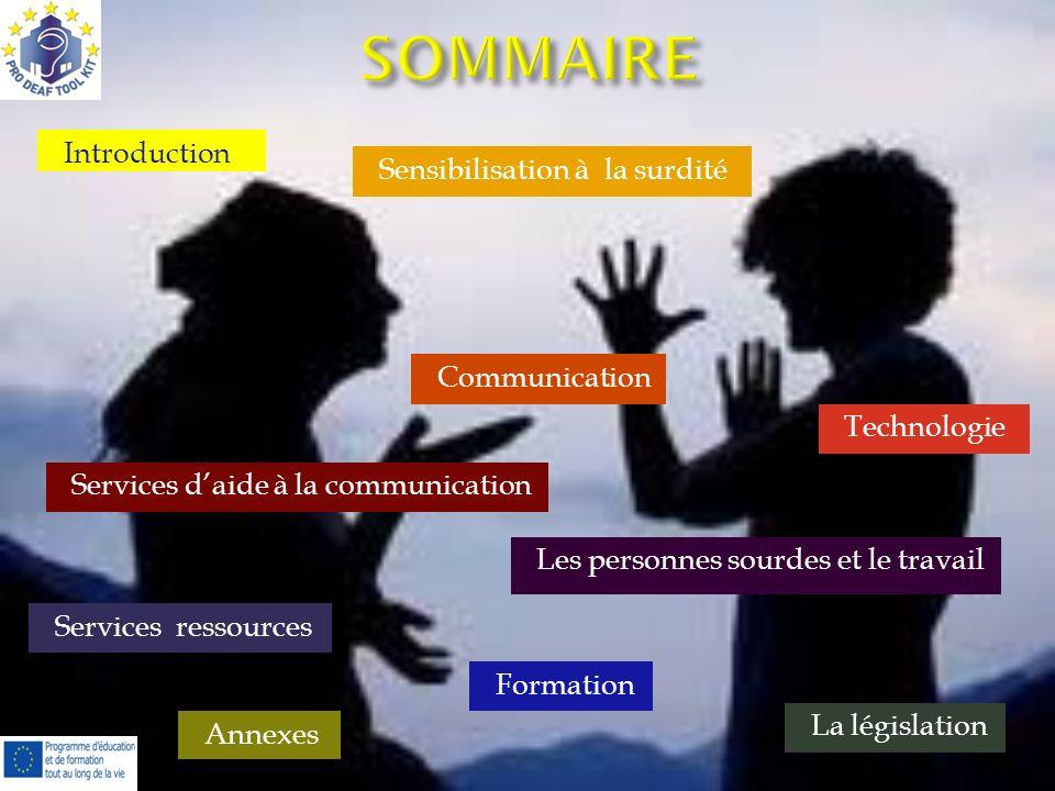 SOMMAIRE Introduction Sensibilisation à la surdité Communication
