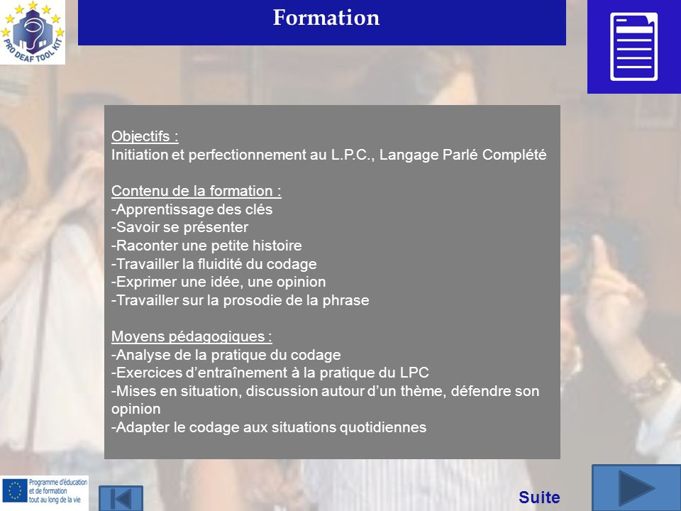 Formation Suite Objectifs :