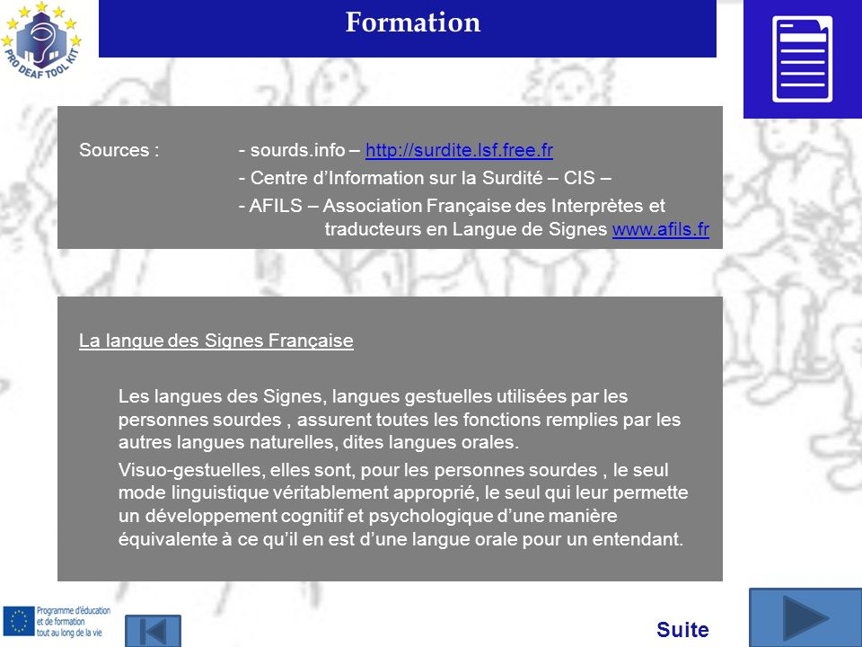 Formation Suite Sources : - sourds.info – http://surdite.lsf.free.fr