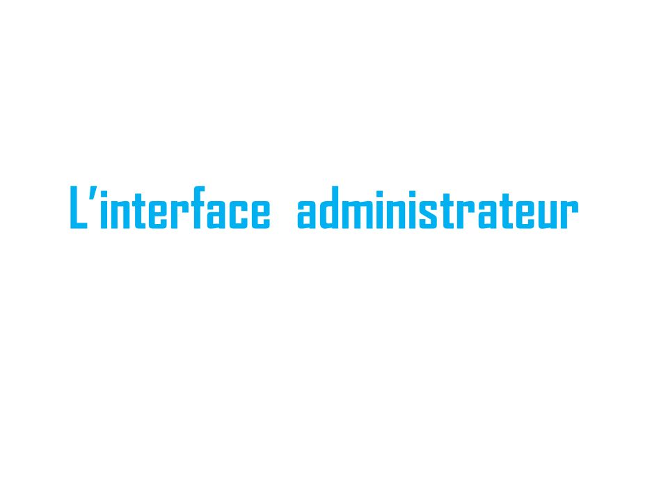 L'interface administrateur