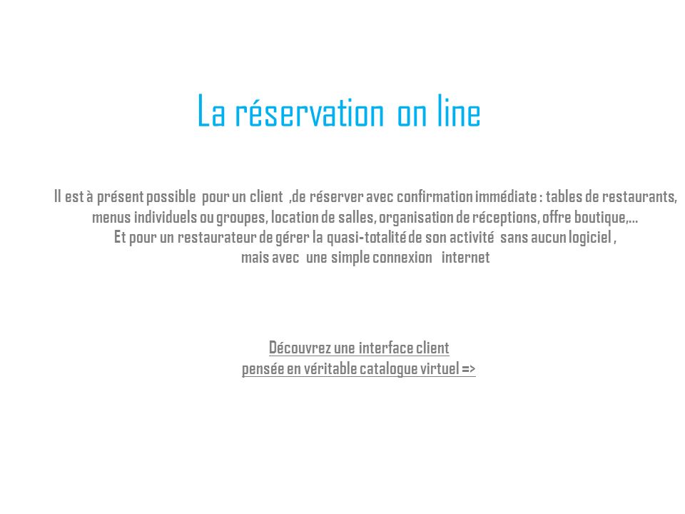 La réservation on line