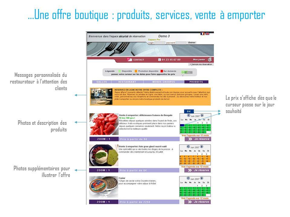 …Une offre boutique : produits, services, vente à emporter