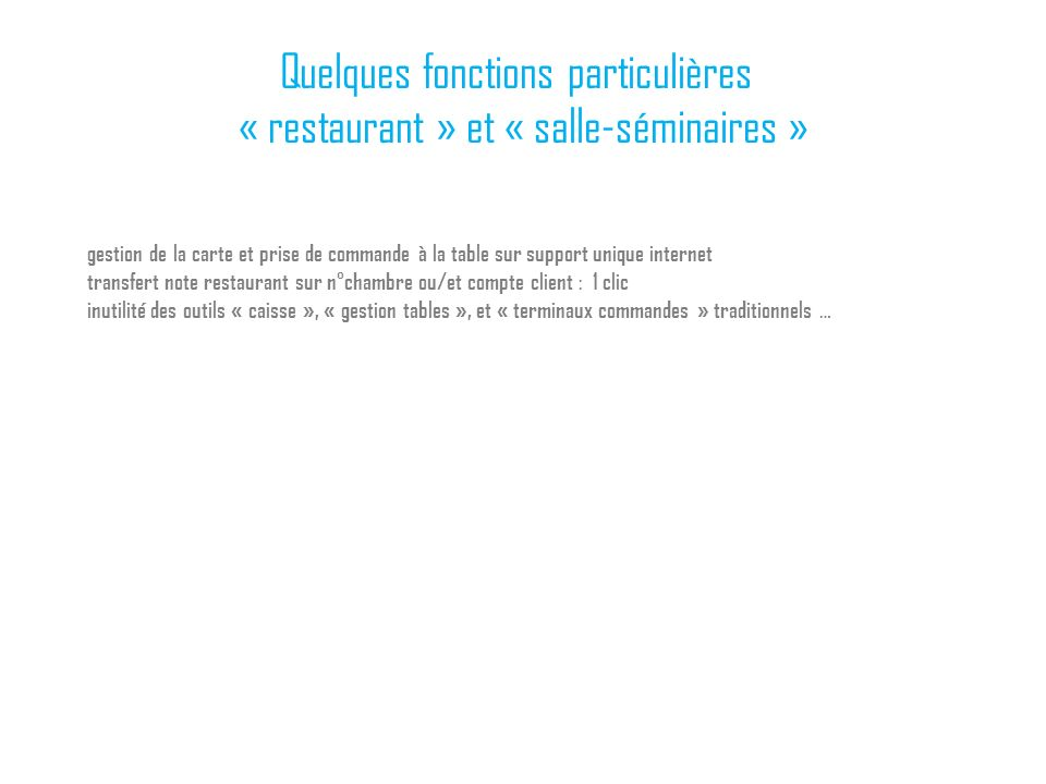 Quelques fonctions particulières « restaurant » et « salle-séminaires »
