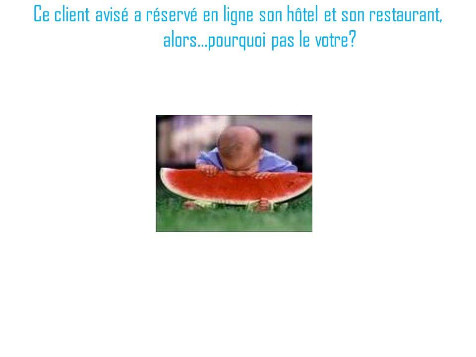 Ce client avisé a réservé en ligne son hôtel et son restaurant, alors…pourquoi pas le votre