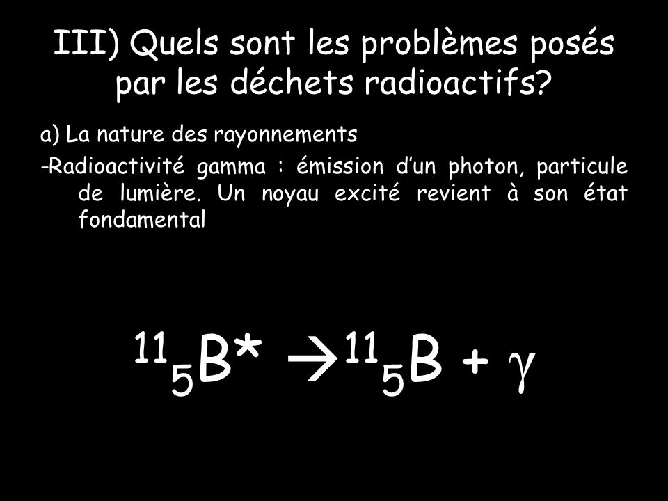 III) Quels sont les problèmes posés par les déchets radioactifs