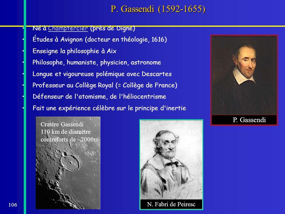 P. Gassendi (1592-1655) P. Gassendi Né à Champtercier (près de Digne)