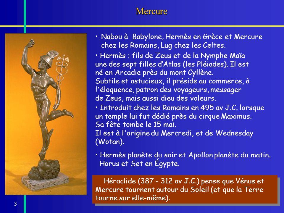 Mercure Nabou à Babylone, Hermès en Grèce et Mercure chez les Romains, Lug chez les Celtes.