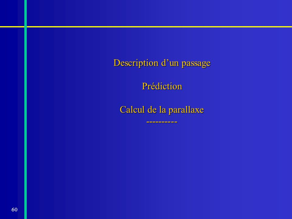 Description d'un passage Prédiction Calcul de la parallaxe ----------