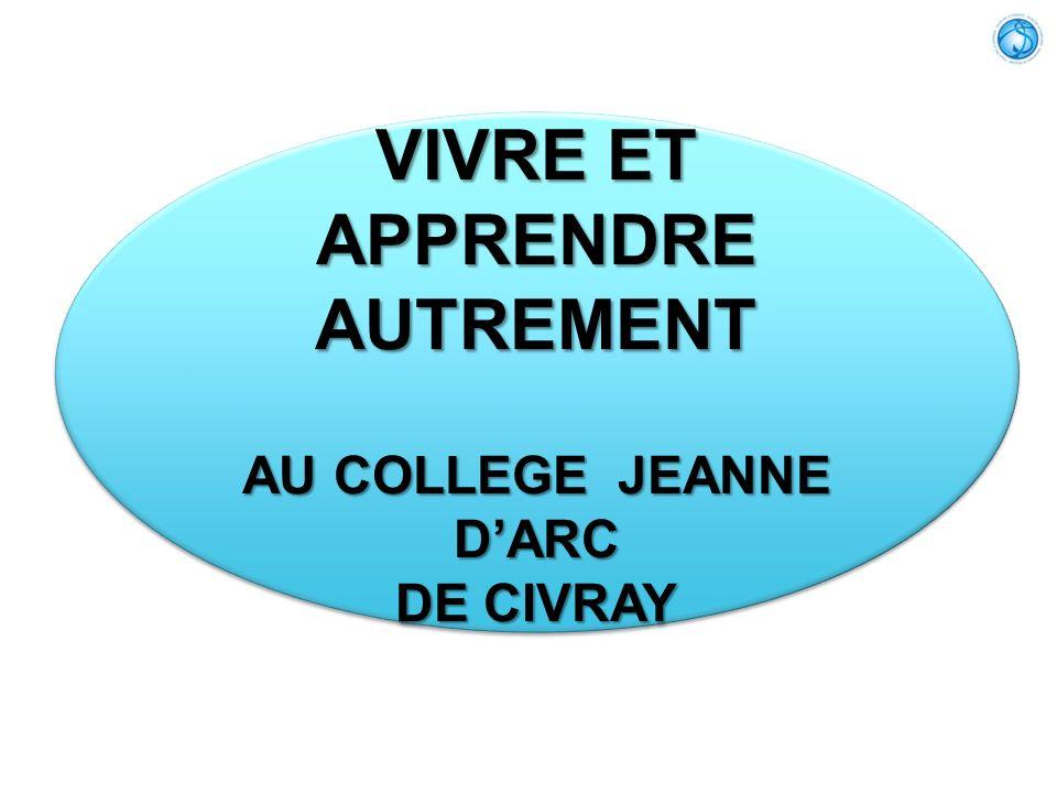 VIVRE ET APPRENDRE AUTREMENT AU COLLEGE JEANNE D'ARC