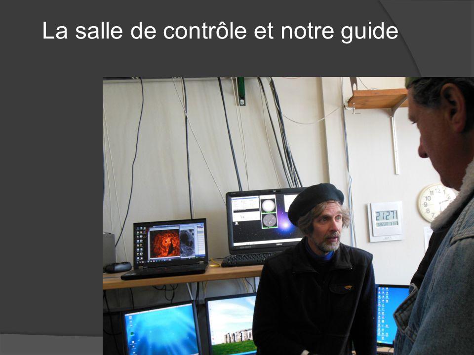 La salle de contrôle et notre guide