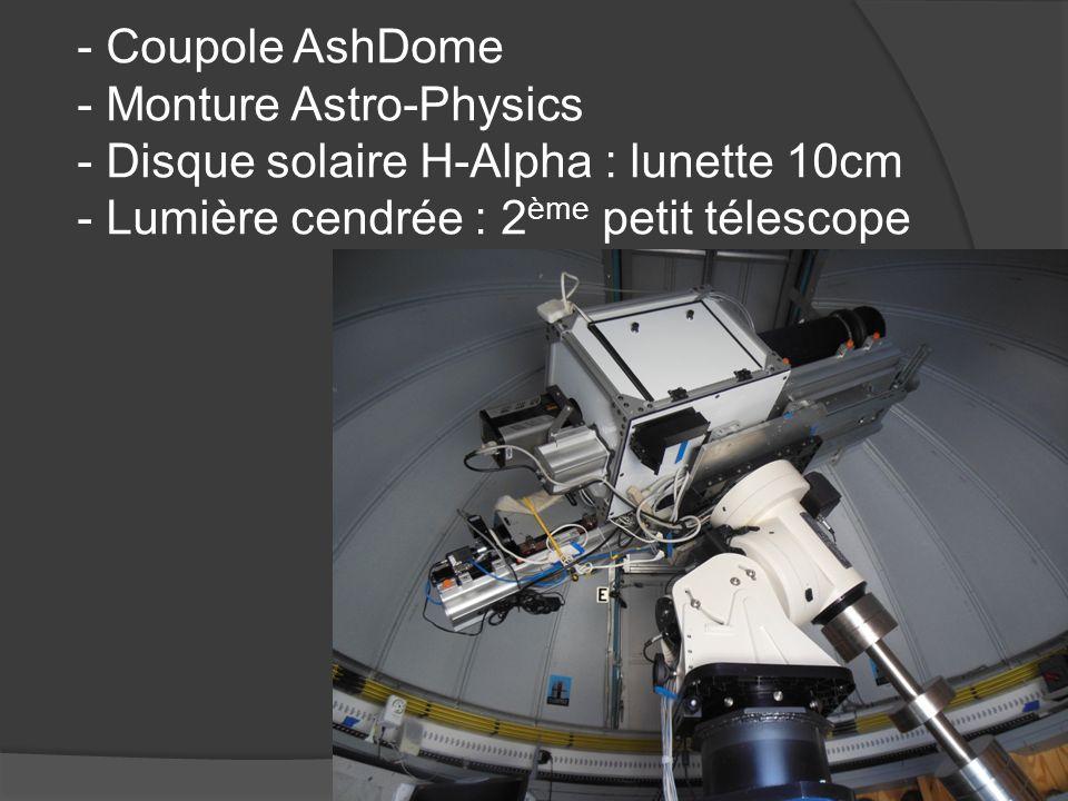 - Coupole AshDome - Monture Astro-Physics - Disque solaire H-Alpha : lunette 10cm - Lumière cendrée : 2ème petit télescope
