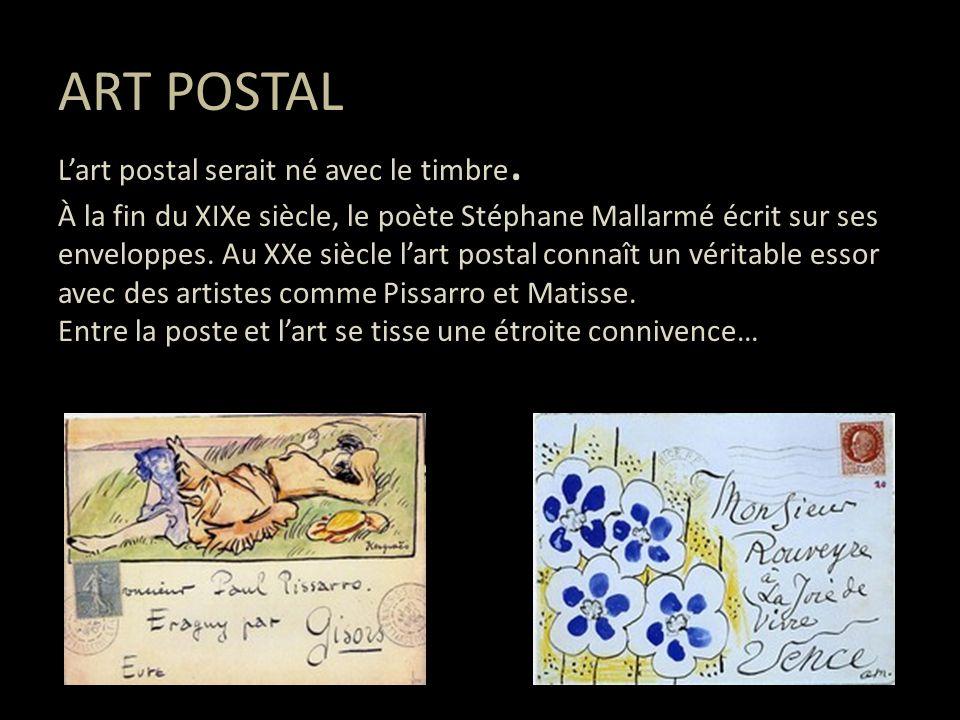 ART POSTAL L'art postal serait né avec le timbre