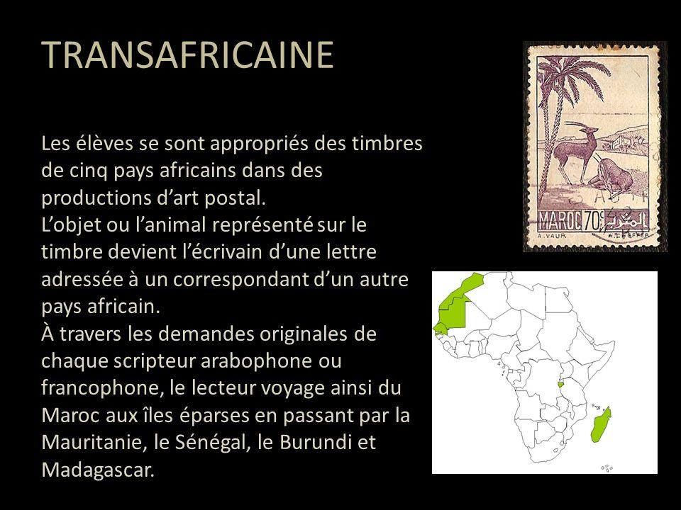 TRANSAFRICAINE Les élèves se sont appropriés des timbres de cinq pays africains dans des productions d'art postal.