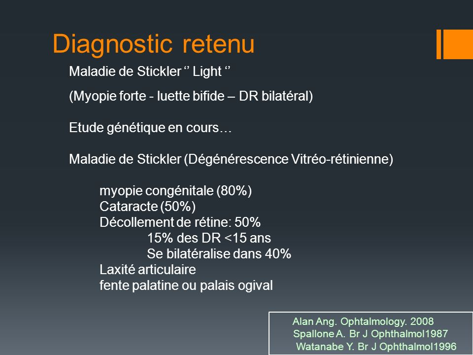 Diagnostic retenu Maladie de Stickler '' Light ''