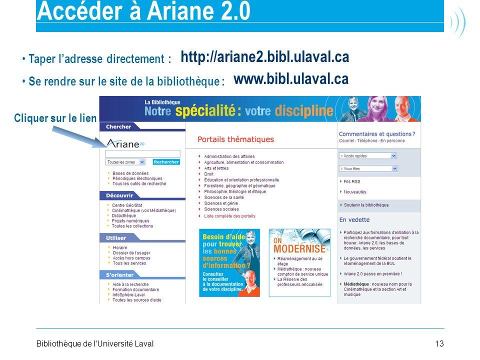 Accéder à Ariane 2.0 http://ariane2.bibl.ulaval.ca www.bibl.ulaval.ca