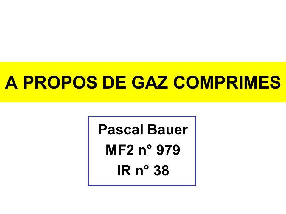 A PROPOS DE GAZ COMPRIMES