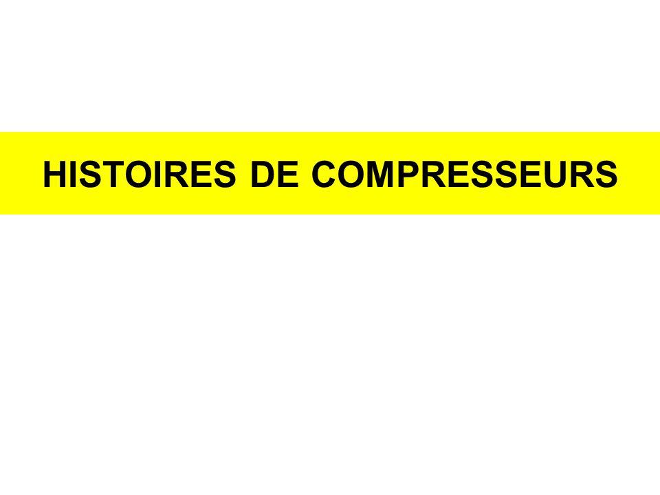 HISTOIRES DE COMPRESSEURS