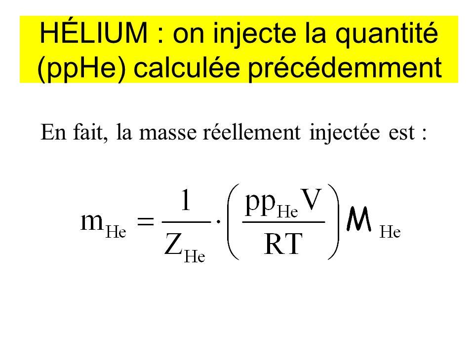 HÉLIUM : on injecte la quantité (ppHe) calculée précédemment
