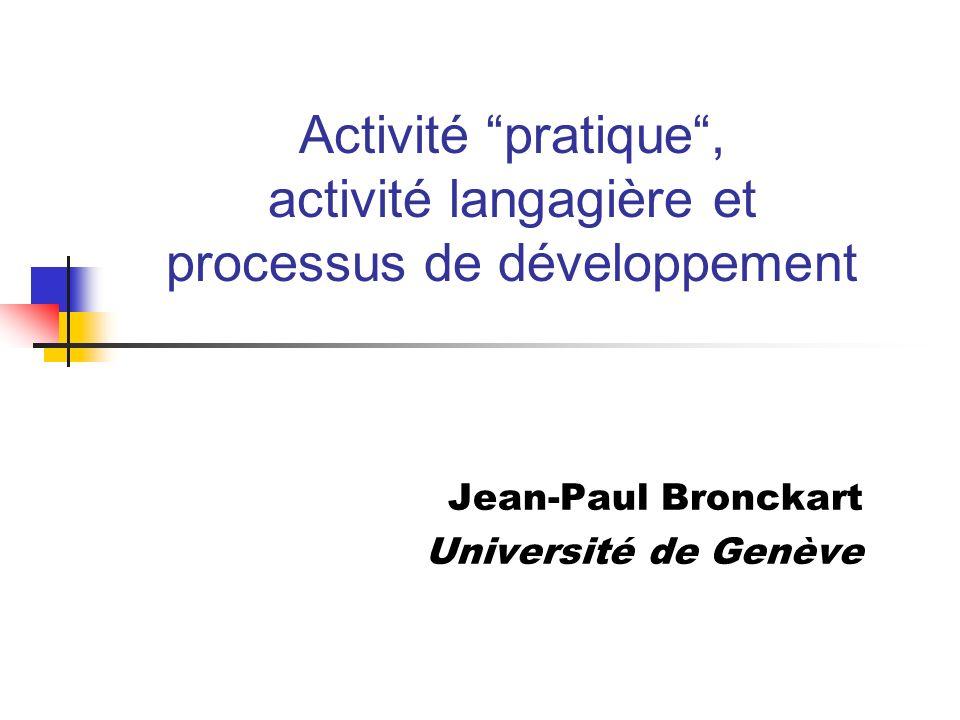 Activité pratique , activité langagière et processus de développement