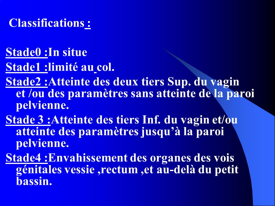 Classifications : Stade0 :In situe. Stade1 :limité au col.