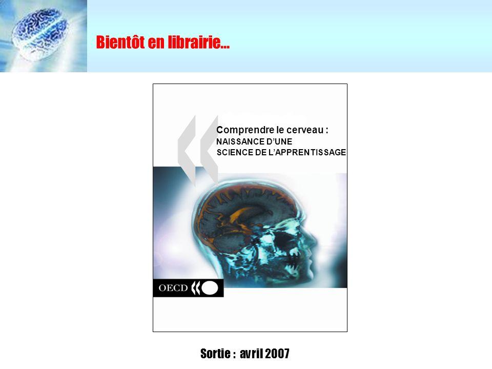 Bientôt en librairie... Sortie : avril 2007 Comprendre le cerveau :