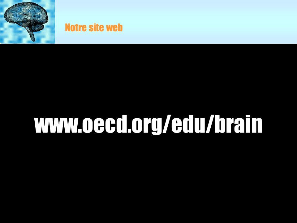 Notre site web www.oecd.org/edu/brain