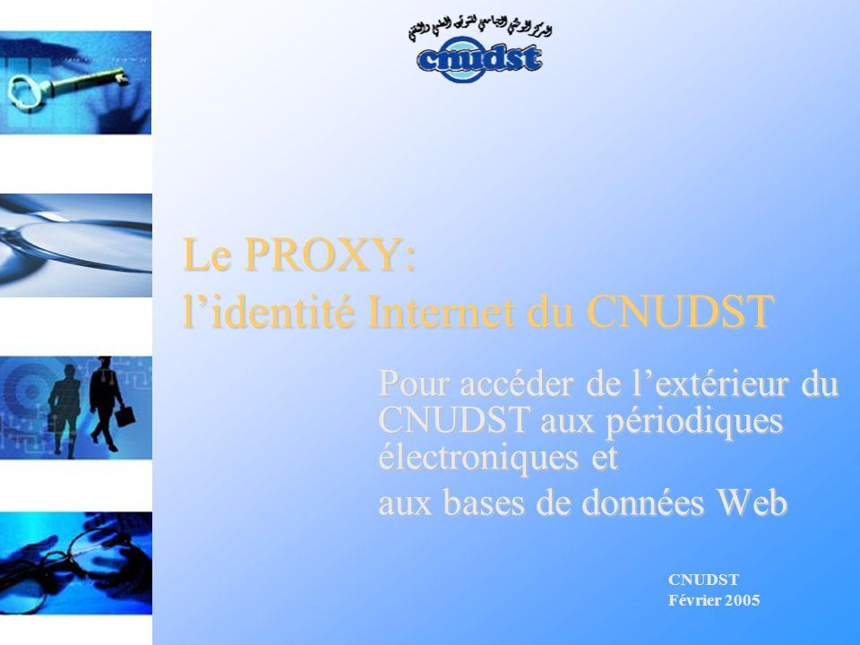 Le PROXY: l'identité Internet du CNUDST