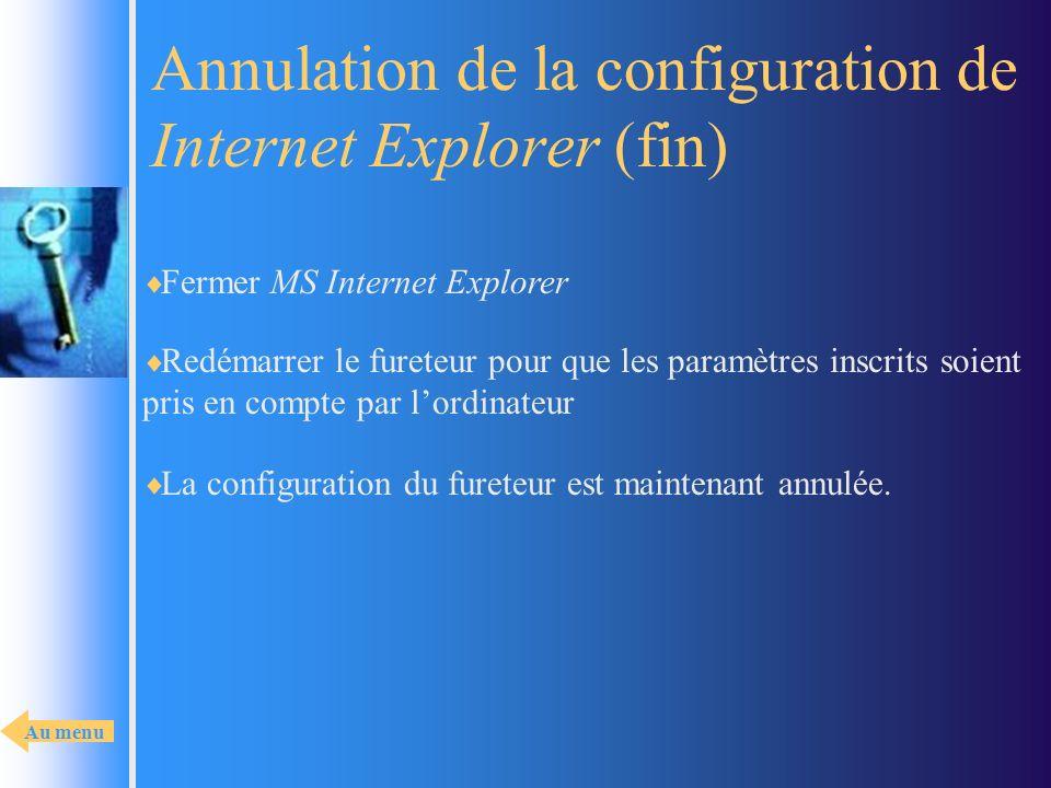 Annulation de la configuration de Internet Explorer (fin)