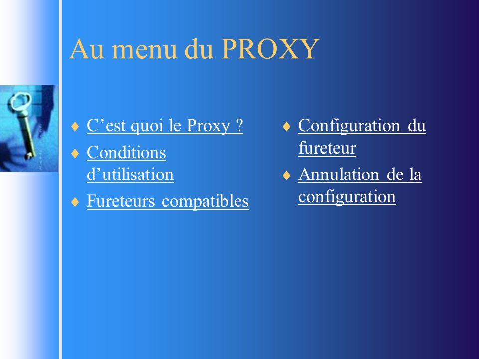 Au menu du PROXY C'est quoi le Proxy Conditions d'utilisation