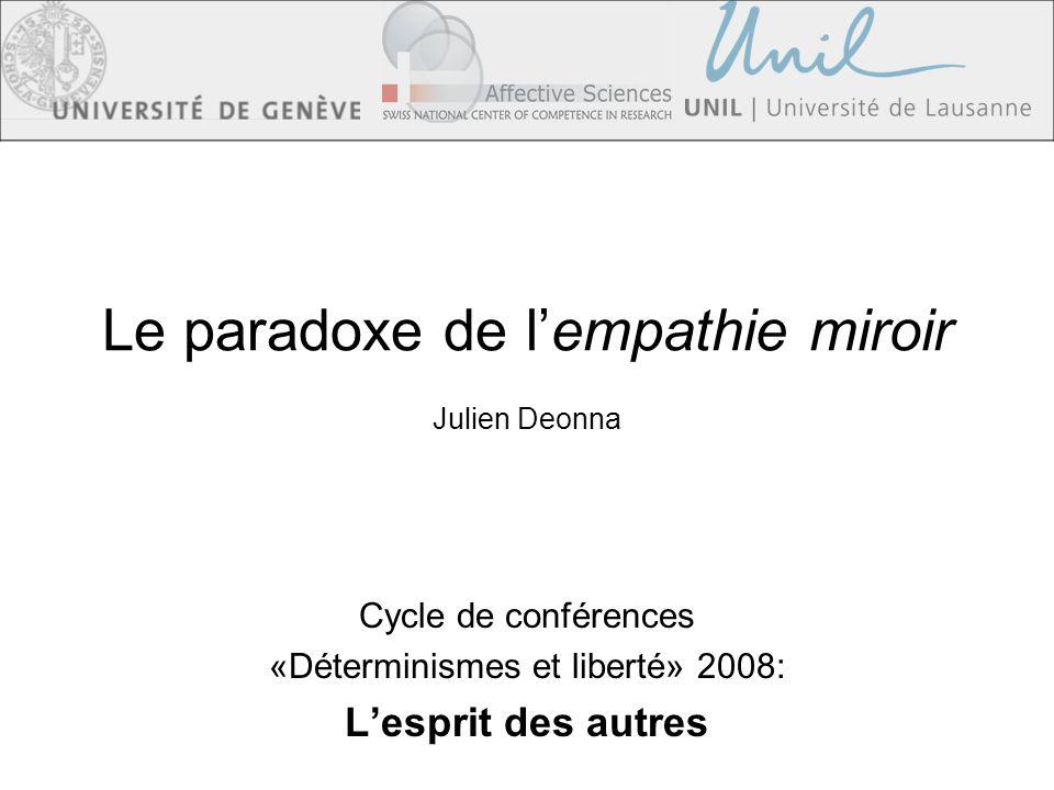Le paradoxe de l'empathie miroir Julien Deonna