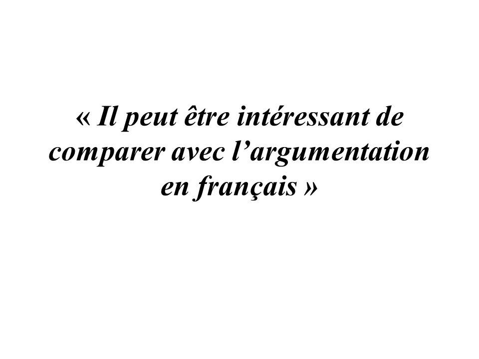 « Il peut être intéressant de comparer avec l'argumentation en français »