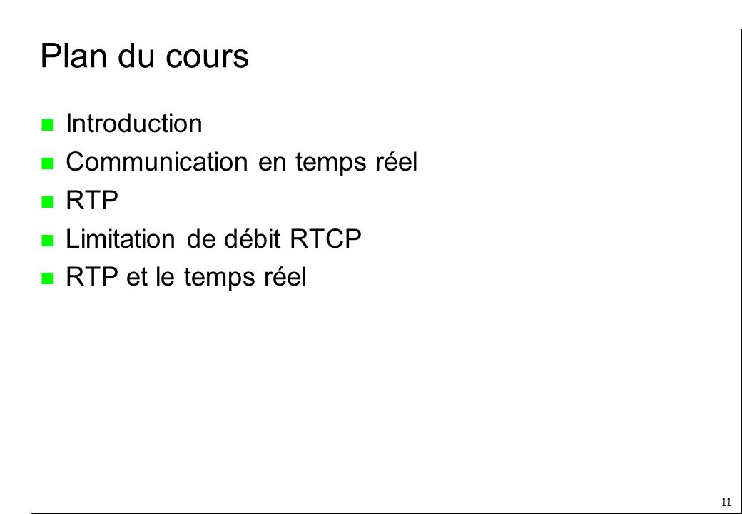 Plan du cours Introduction Communication en temps réel RTP