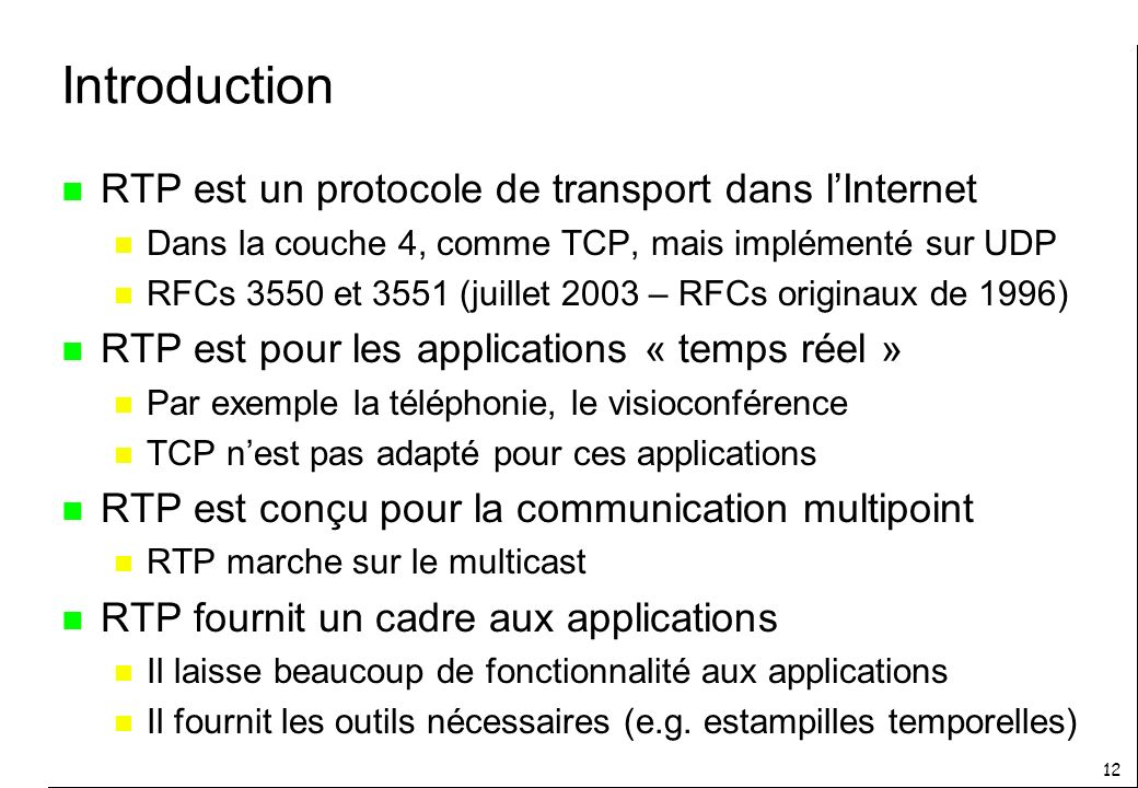 Introduction RTP est un protocole de transport dans l'Internet