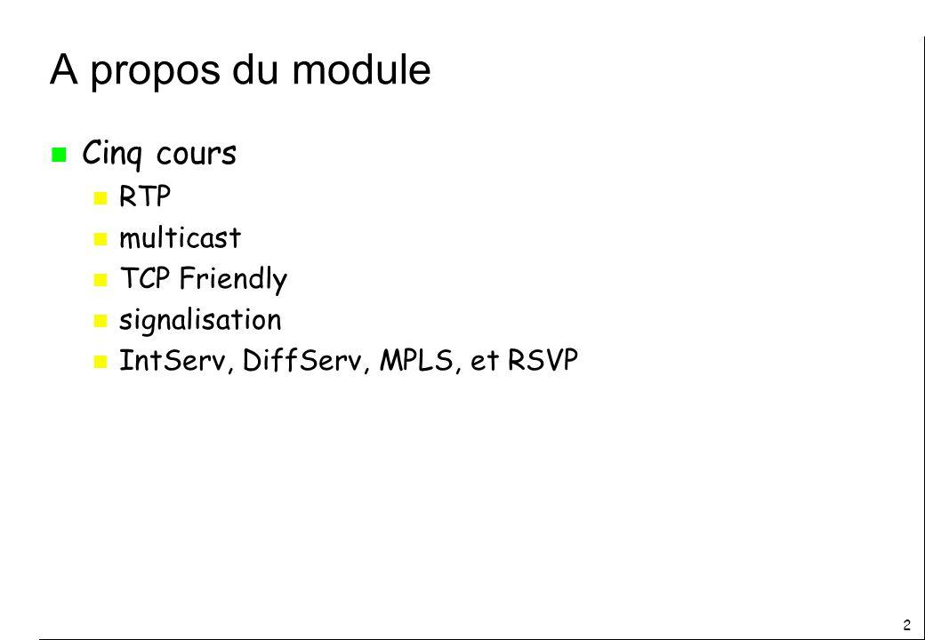 A propos du module Cinq cours RTP multicast TCP Friendly signalisation