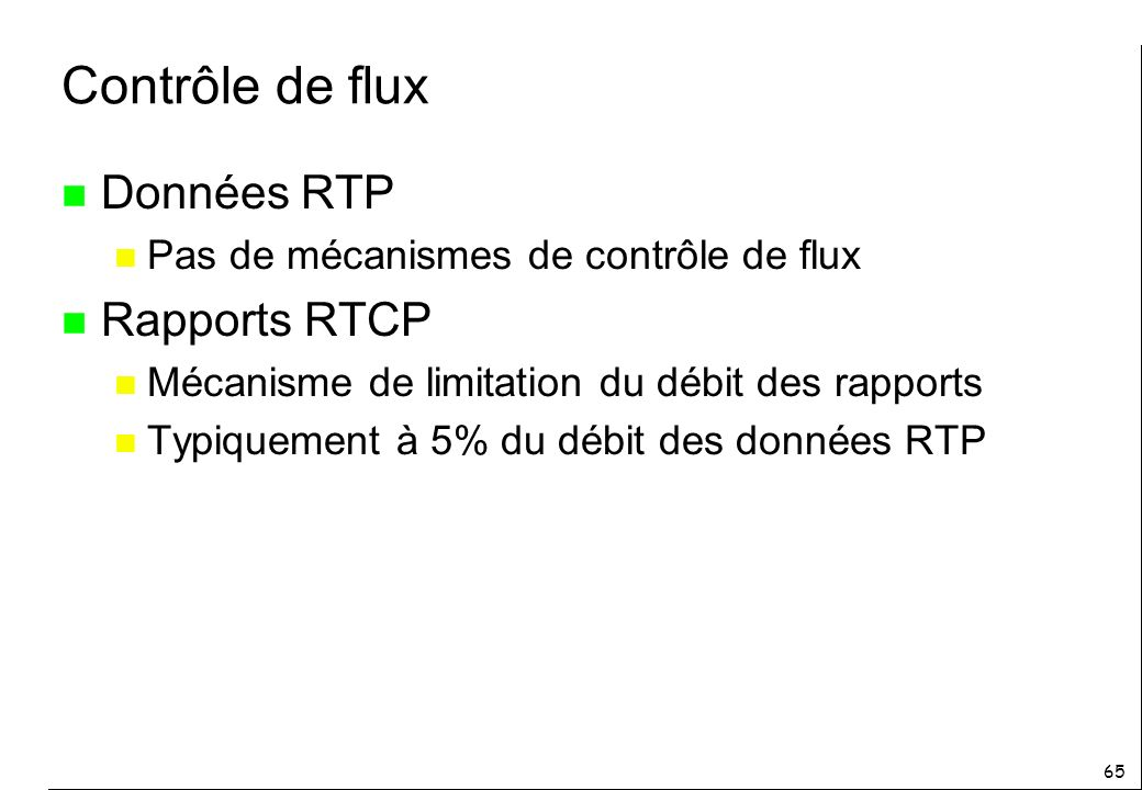 Contrôle de flux Données RTP Rapports RTCP