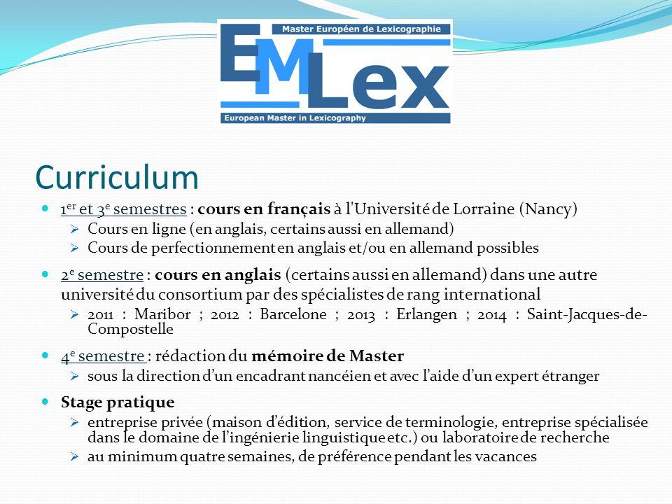 Curriculum 1er et 3e semestres : cours en français à l Université de Lorraine (Nancy) Cours en ligne (en anglais, certains aussi en allemand)