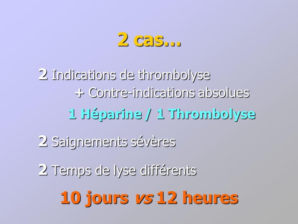 1 Héparine / 1 Thrombolyse