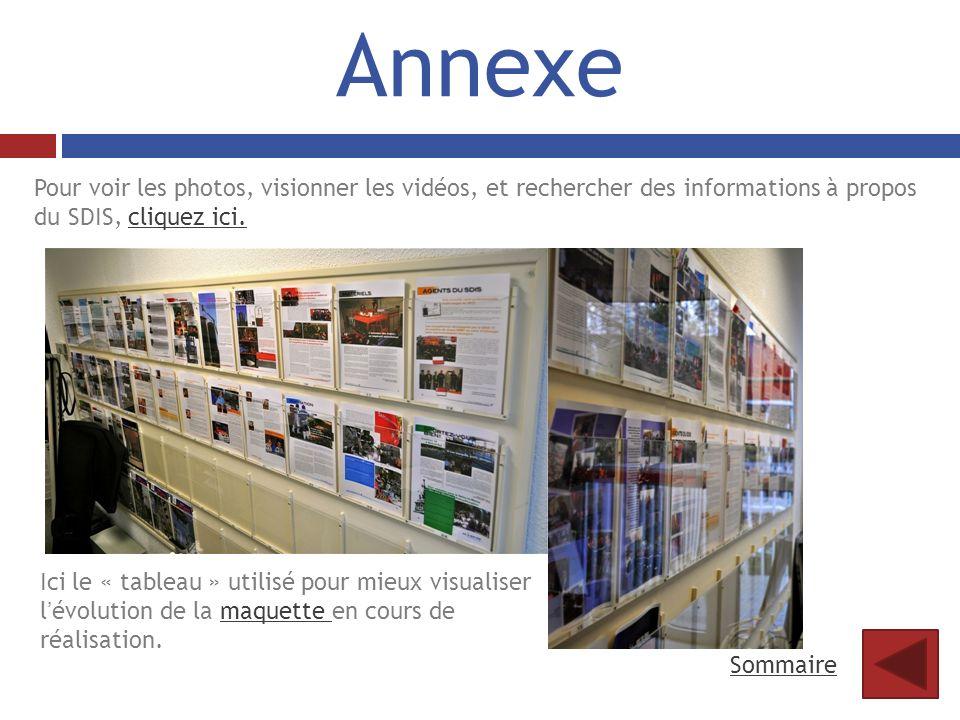 Annexe Pour voir les photos, visionner les vidéos, et rechercher des informations à propos du SDIS, cliquez ici.
