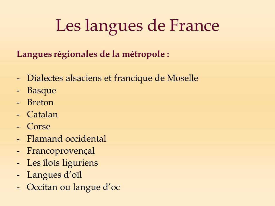 Les langues de France Langues régionales de la métropole :