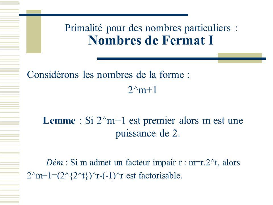 Primalité pour des nombres particuliers : Nombres de Fermat I