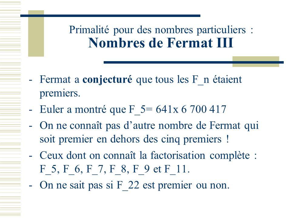 Primalité pour des nombres particuliers : Nombres de Fermat III