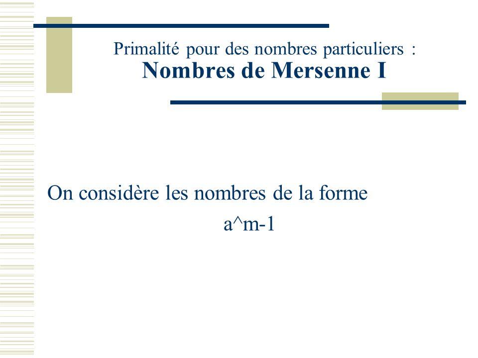 Primalité pour des nombres particuliers : Nombres de Mersenne I