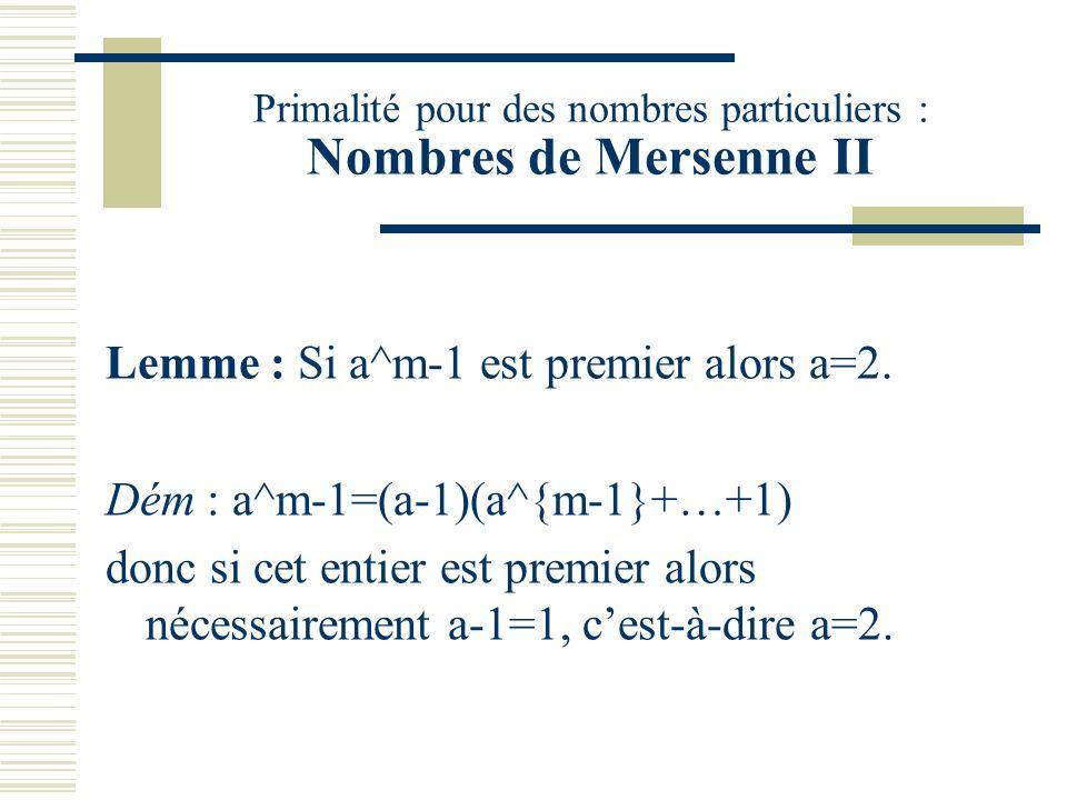 Primalité pour des nombres particuliers : Nombres de Mersenne II
