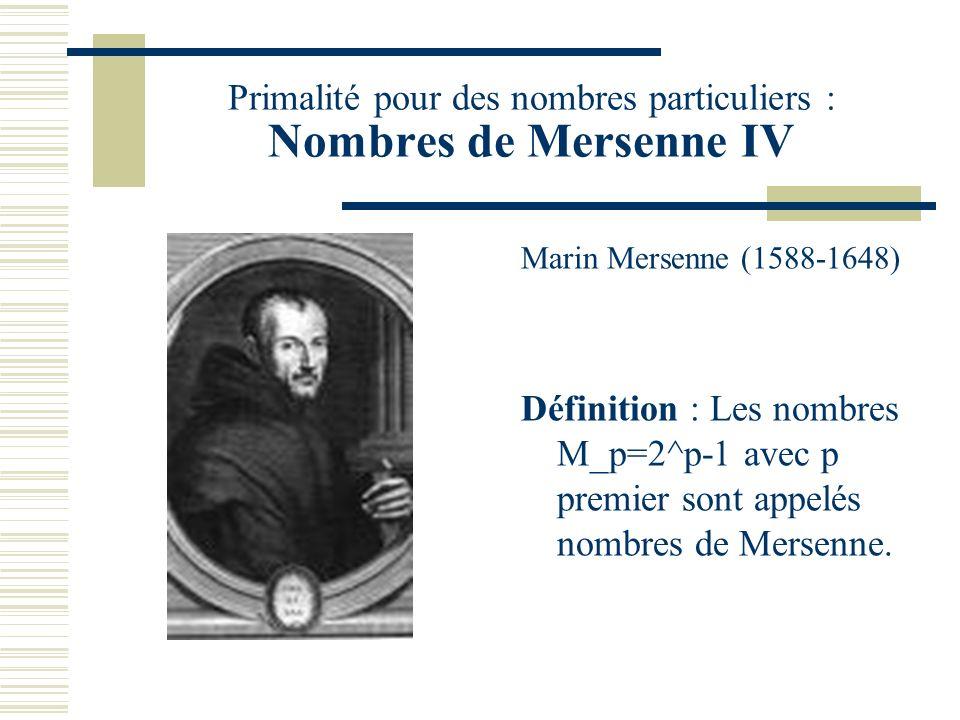 Primalité pour des nombres particuliers : Nombres de Mersenne IV