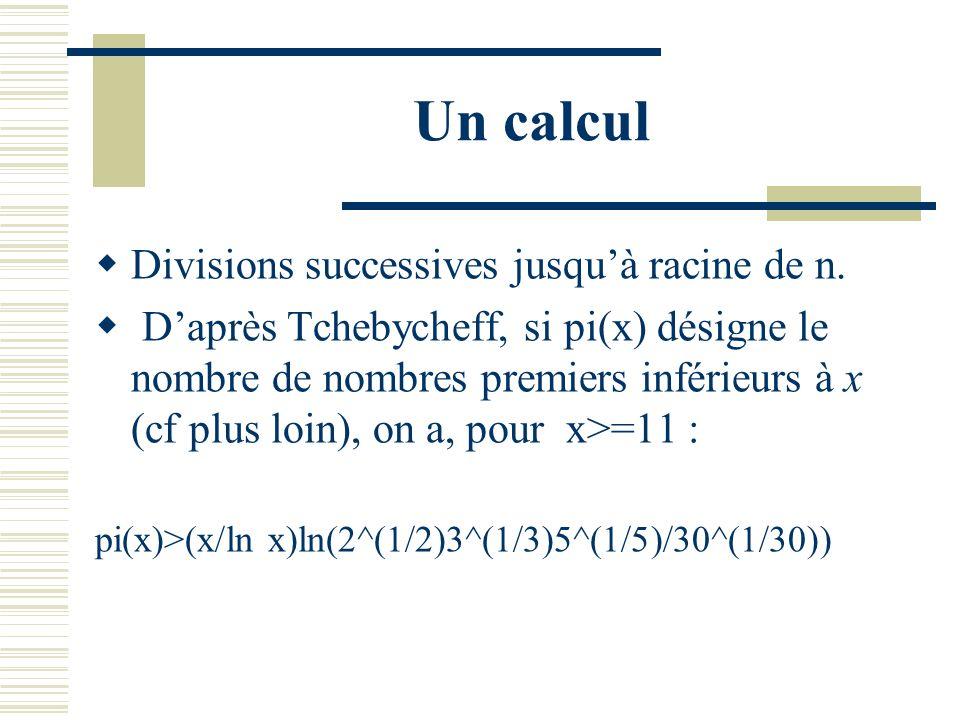 Un calcul Divisions successives jusqu'à racine de n.